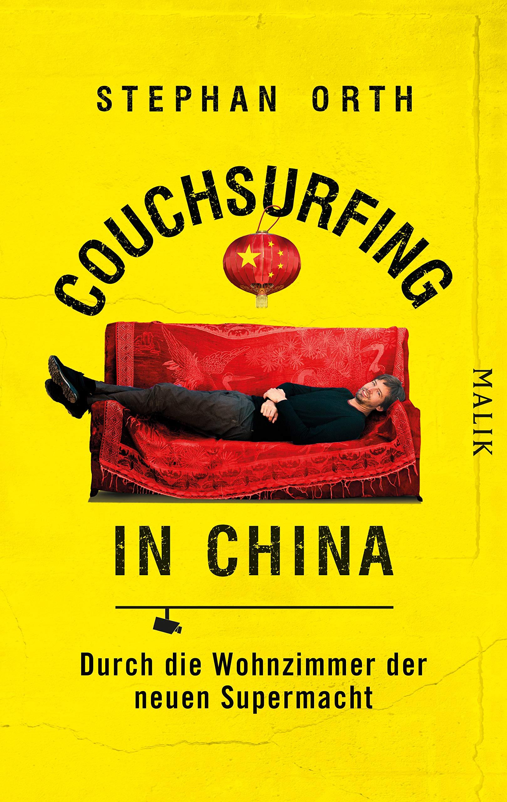 Couchsurfing in China: Durch die Wohnzimmer der neuen Supermacht Broschiert – 1. März 2019 Stephan Orth Malik 3890294901 Reiseberichte / Asien