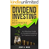 Dividend Investing for Beginners: An Effective Guide to Dividend Investing for Passive Income