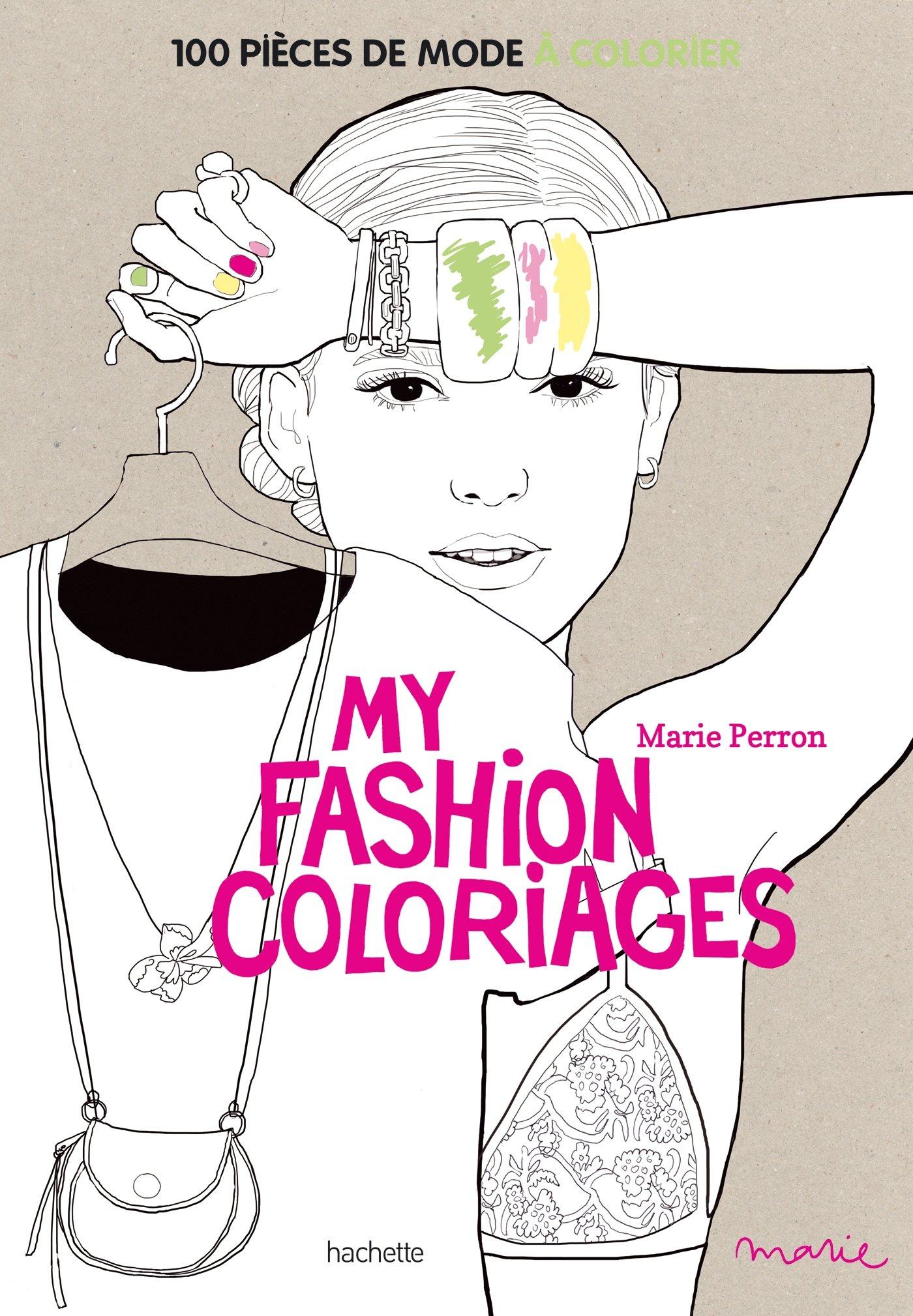 Amazon Fr My Fashion Coloriages 100 Pieces De Mode A Colorier Perron Marie Livres
