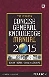 The Pearson Concise General Knowledge Manual 2015 (Old Edition)