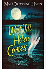 Wait Till Helen Comes: A Ghost Story Kindle Edition