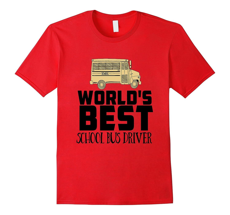 Worlds Best School Bus Driver Shirt Gift Kids Last Day-TH
