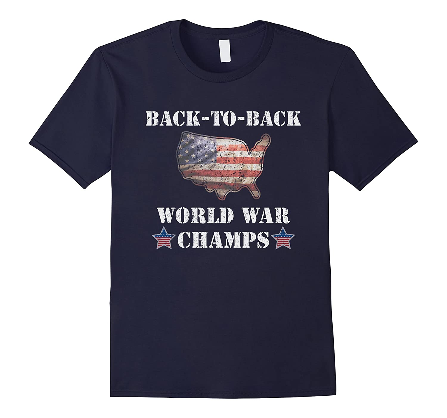 Back To Back World War Champions T-Shirt for 4th of July-PL