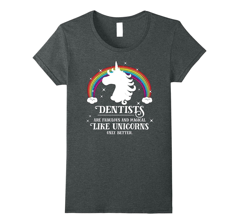 Womens Dentists Fabulous Unicorns Shirt-Xalozy