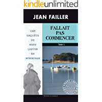 Fallait pas commencer: Tome 1 (French Edition)