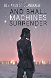 And Shall Machines Surrender (Machine Mandate)