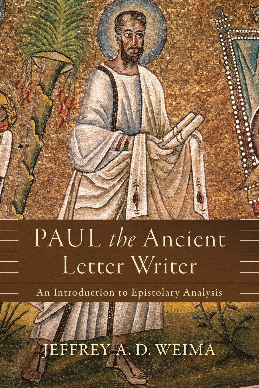 Paul The Ancient Letter Writer An Introduction To Epistolary