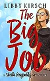 The Big Job: A Stella Reynolds Mystery (The Stella Reynolds Mystery Book 5)