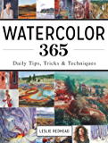 Watercolor 365: Daily Tips, Tricks and Techniques (English Edition)