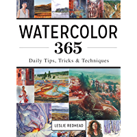 Watercolor 365: Daily Tips, Tricks and Techniques