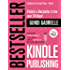 Kindle Bestseller Publishing: The Proven 4-Week Formula  to go from Zero to Bestseller as a first-time Author! (Influencer Fast Track® Series Book 5)