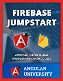 Firebase Jumpstart (Angular University Book 4) (English Edition)