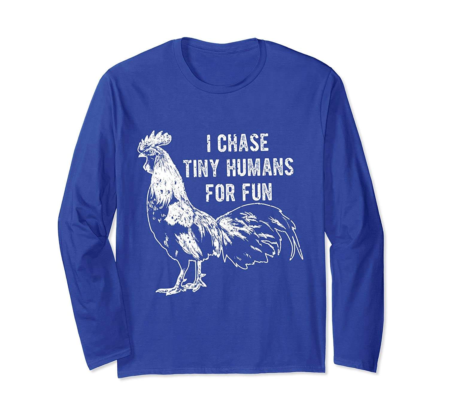 I Chase Tiny Humans Funny Rooster Chicken Lover Long Sleeve-AZP