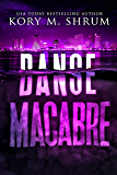 Danse Macabre: A Lou Thorne Thriller (Shadows in the Water Book 3) (English Edition)