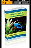 Beginner's Guide to Freshwater Aquarium Success