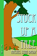 Stuck Up A Tree (Produced Plays by Rachel Lynn Brody Book 3) Kindle Edition