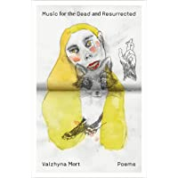 Music for the Dead and Resurrected: Poems