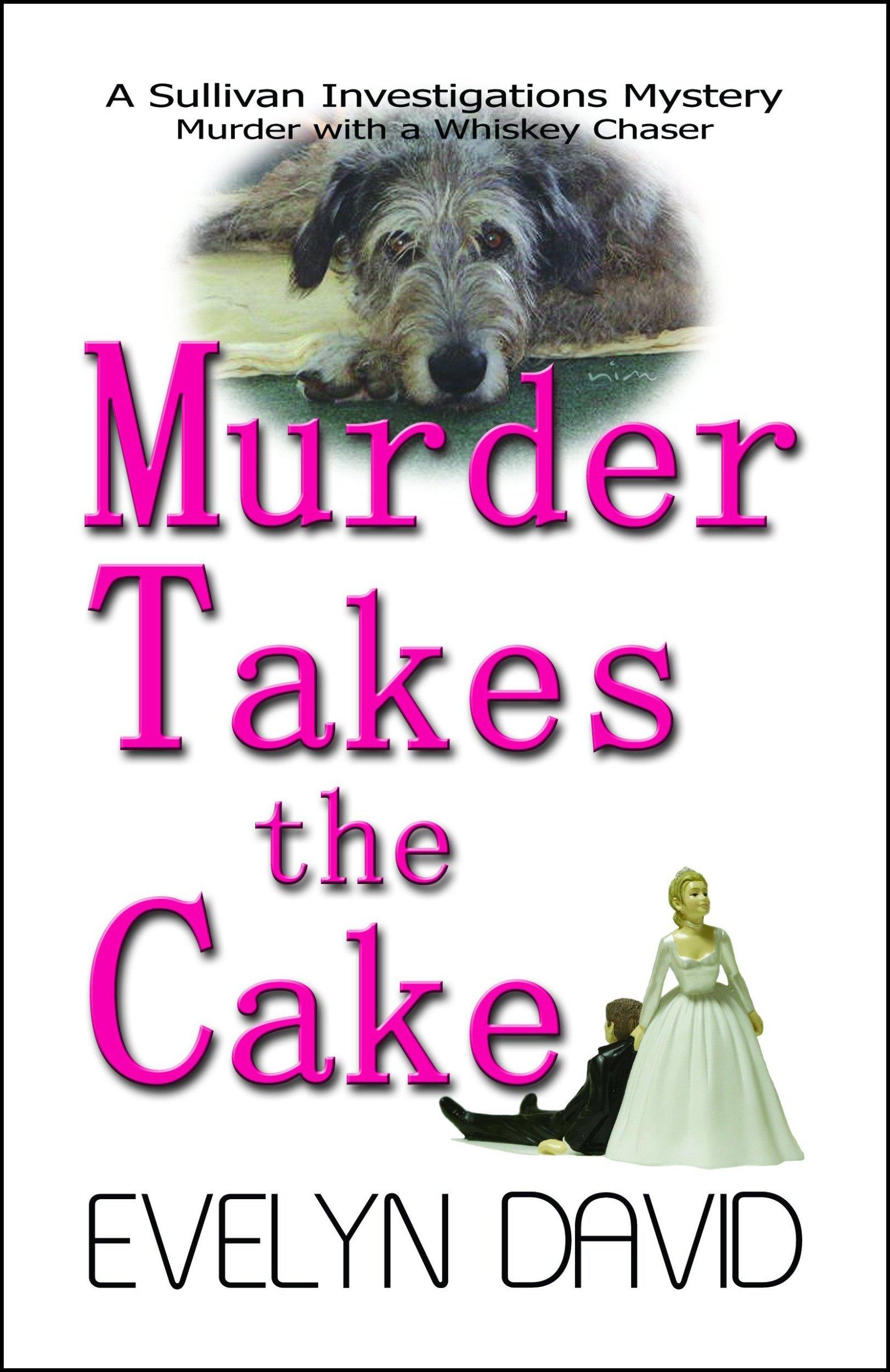 Murder Takes the Cake (Sullivan Investigations Mystery) pdf