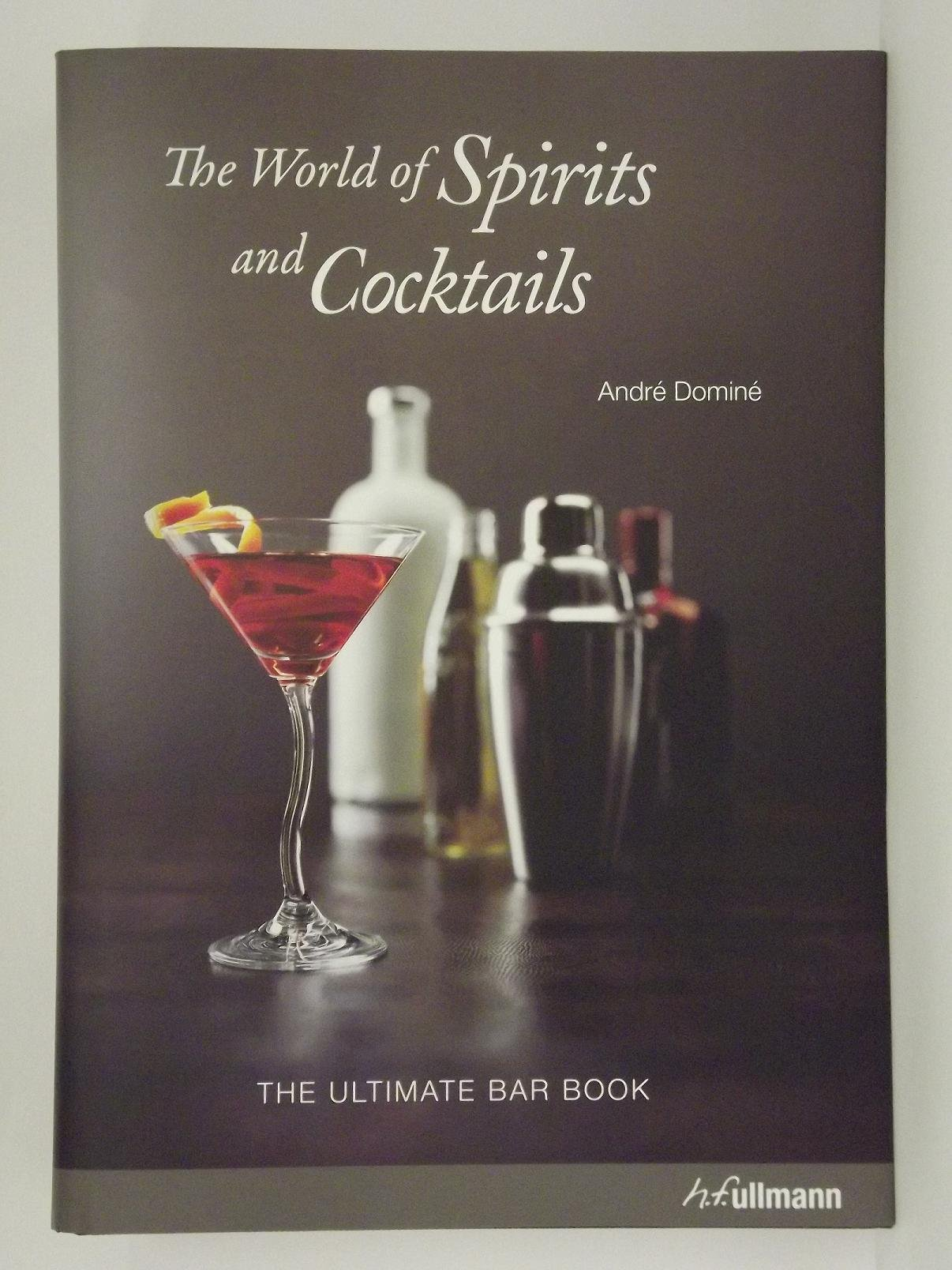 Download The World of Spirits and Cocktails: The Ultimate Bar Book pdf