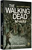 The Walking Dead: Invasão (Vol. 6)