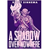 A Shadow Over Nowhere: The Guns Blazin' Hell Raisin' Finale (Spellbinder Saga Book 4)