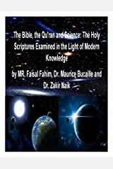 The Bible, the Qu'ran and Science: The Holy Scriptures Examined in the Light of Modern Knowledge Kindle Edition