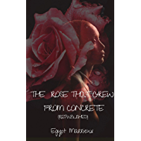 The Rose That Grew From Concrete: Republished (English Edition)