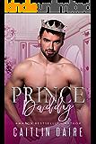 Prince Daddy: A Royal Bad Boy Romance