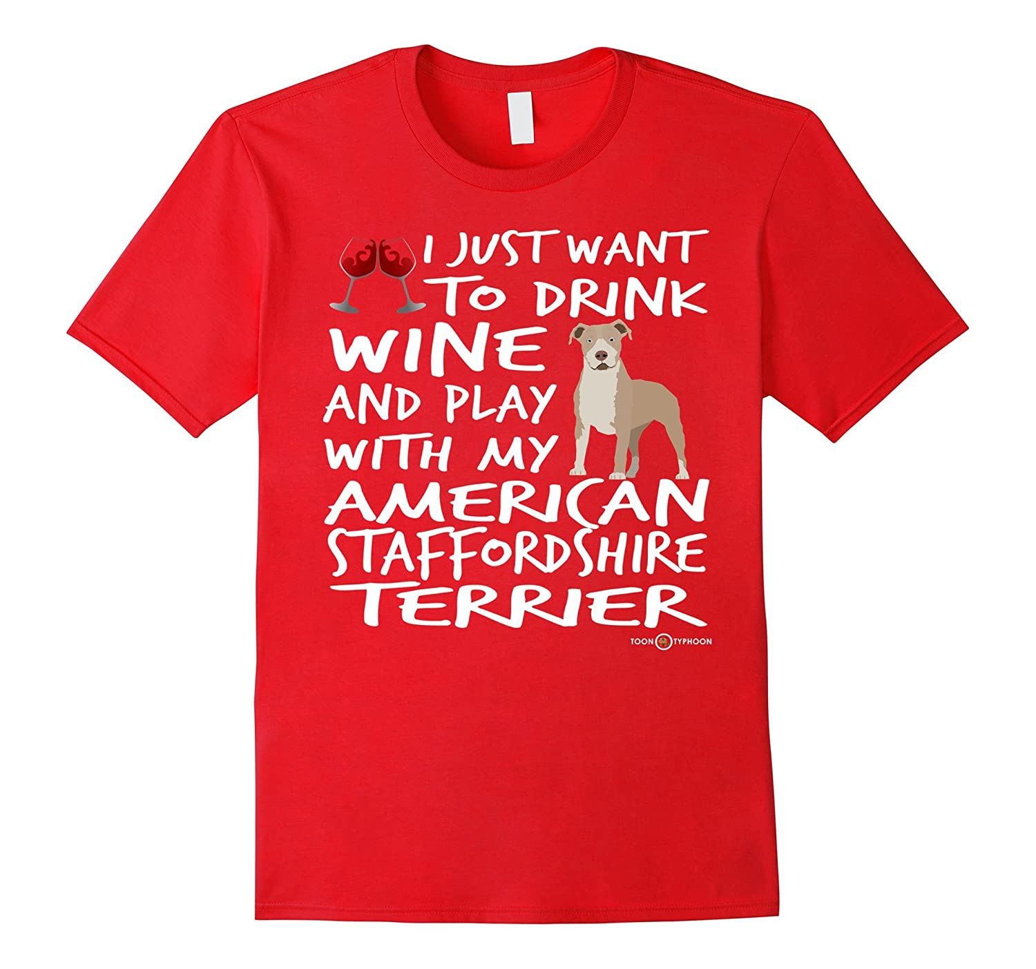 American Staffordshire Terrier Tee  Drink wine and play-TH