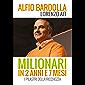 Milionari in 2 anni e 7 mesi: I pilastri della ricchezza (Italian Edition)