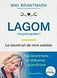 """Lagom - Le nouvel art de vivre suédois: la nouvelle tendance scandinave, par l'auteur du blog """"My Scandinavian Home"""""""