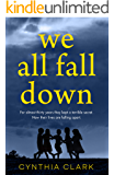 We All Fall Down: The most gripping thriller you'll read this year!