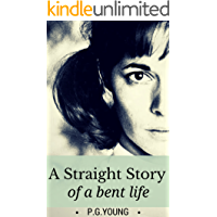 A Straight Story of a Bent Life: A searingly honest account of betrayal and violence