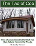 The Tao of Cob: How a Kansas Grandmother Built Her Own Natural Home in the Woods (English Edition)
