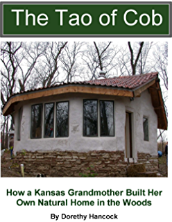 Amazon cottage building in cob pis chalk and clay a the tao of cob how a kansas grandmother built her own natural home in the fandeluxe Gallery