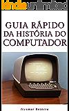 Guia Rápido da História do Computador