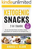 Ketogenic Snacks: 2-in-1 Bundle: 65 Low-Carb Keto Bread, Fat Bombs, Snacks and Desserts For Success On The Ketogenic Diet (English Edition)