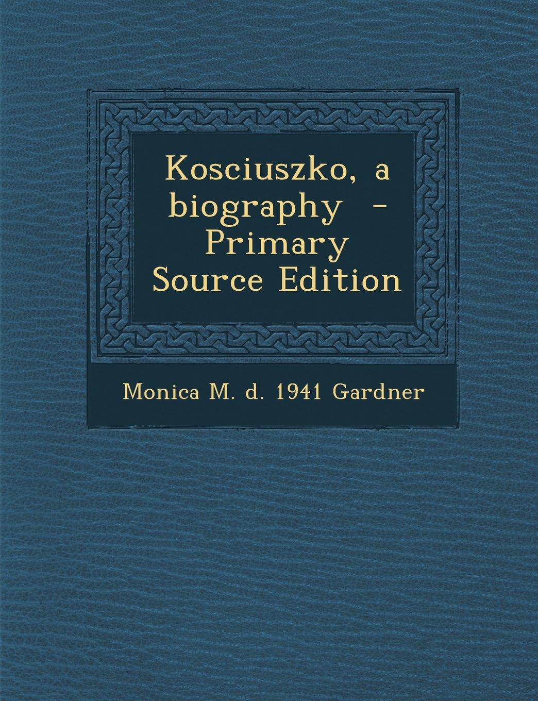 Kosciuszko, a Biography pdf