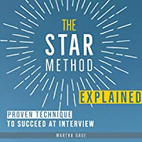 Image for The STAR Method Explained: Proven Technique to Succeed at Interview