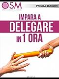 Impara a delegare in 1 ora
