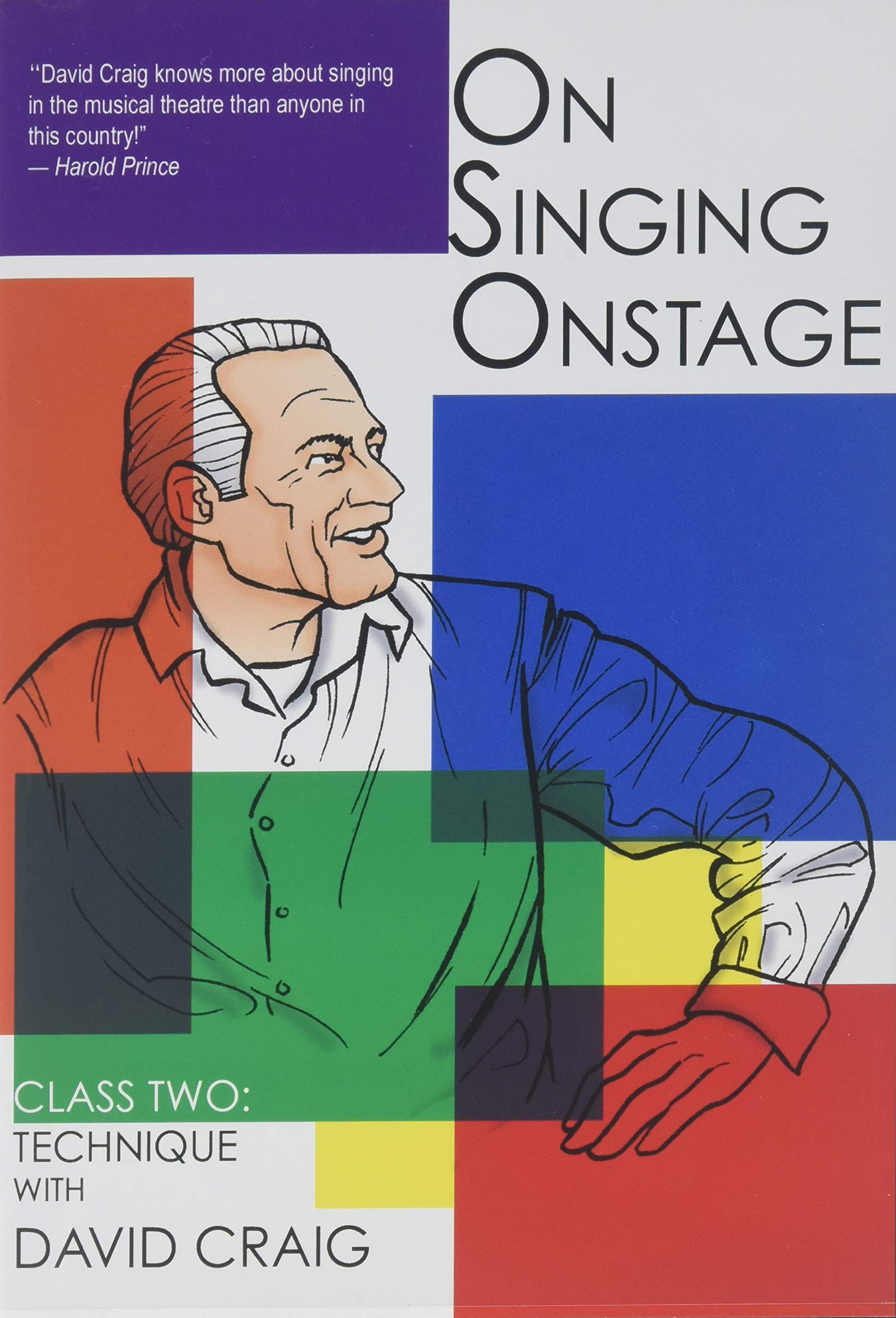 On Singing Onstage: Class Two : Technique David Craig