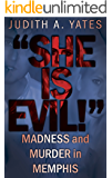 'SHE IS EVIL!': Madness And Murder In Memphis (English Edition)