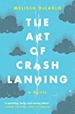 The Art of Crash Landing: A Novel (P.S. (Paperback))