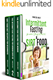 INTERMITTENT FASTING FOR WOMEN ( YOUNG AND OVER 50 ) & SIRT FOOD DIET – 3 BOOKS IN 1: Discover How To Lose Weight Fast…
