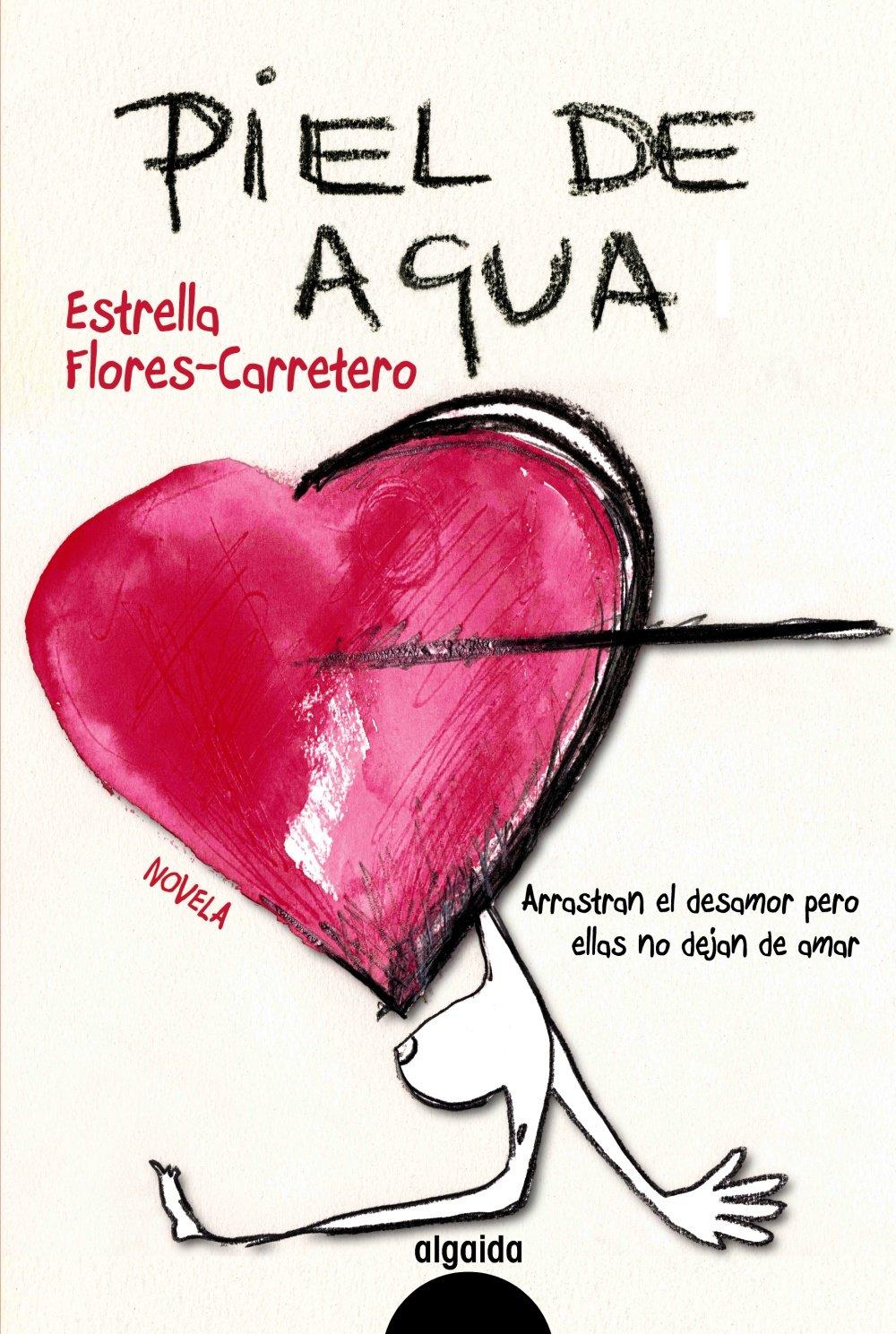 Piel de agua (Algaida Literaria - Algaida Narrativa): Amazon.es: Flores Carretero, Estrella: Libros