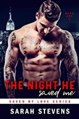 The Night He Saved Me (Saved By Love Series Book 1) Kindle Edition