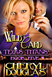 Wild Card (Texas Titans #5)