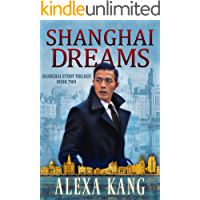Shanghai Dreams: (Shanghai Story Book Two) A WWII Drama Trilogy