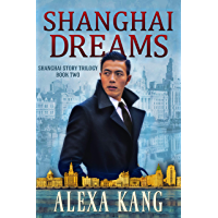Shanghai Dreams: (Shanghai Story Book Two) A WWII Drama Trilogy