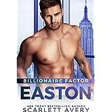 Billionaire Factor—Easton : Billionaire Romance, Billionaire Over The Top Romance, Age Gap Romance Older Man